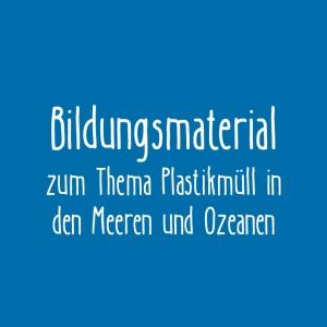 Bildungsmaterial zum Thema Plastikmüll in den Meeren und Ozeanen von BildungsCent e.V.